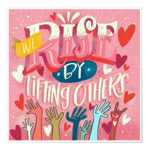 Póster We Rise By Lifting Others