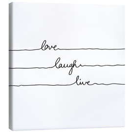 Lienzo  Love Laugh Live - Mareike Böhmer Graphics