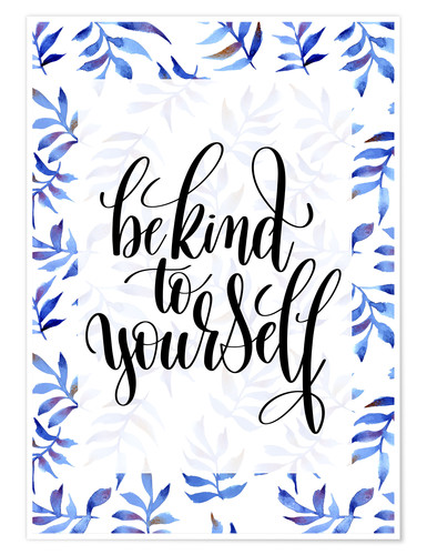 Póster Be kind to yourself
