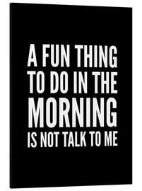 Cuadro de aluminio  A Fun Thing To Do In The Morning Is Not Talk To Me Black - Creative Angel