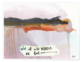 Póster  No all who wander are lost - Melissa Averinos