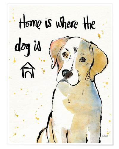 Póster Home is where the dog is