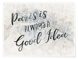 Póster  Paris is always a good idea - Laura Marshall