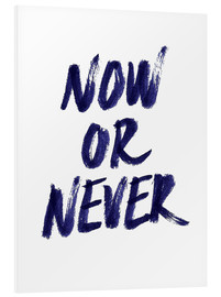Cuadro de PVC  Now or never - Robert Farkas