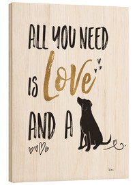 Cuadro de madera  All you need is love and a dog (inglés) - Veronique Charron