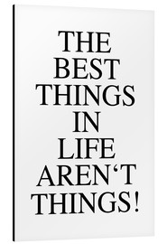 Cuadro de aluminio  The best things in life aren´t things - Ohkimiko