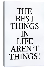 Lienzo  The best things in life aren't things - Ohkimiko