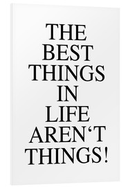 Cuadro de PVC  The best things in life aren't things - Ohkimiko