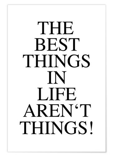 Póster The best things in life aren't things