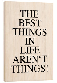 Cuadro de madera  The best things in life aren't things - Ohkimiko