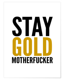 Póster Stay Gold Motherfucker