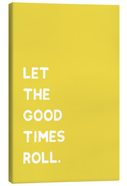 Lienzo  Let the good times roll - Ohkimiko