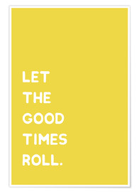 Póster Let the good times roll