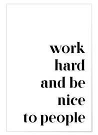 Póster  Work hard and be nice to people - Johanna von Pulse of Art